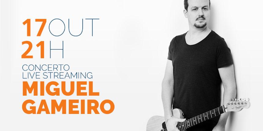 Livestream de Miguel Gameiro   17out. 21h