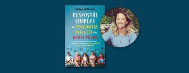 """Apresentação do livro: """"Respostas Simples às Perguntas Difíceis dos Nossos Filhos"""""""
